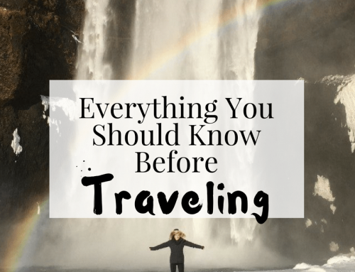 Everything You Should Know Before Traveling