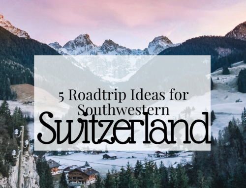 5 Roadtrip Ideas in Southwestern Switzerland