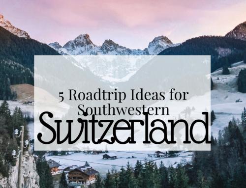 5 Roadtrip Ideas in Southwestern Switzerland