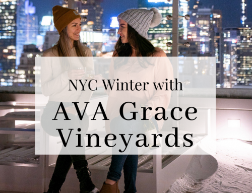 Bringing in a NYC Winter with AVA Grace Wine