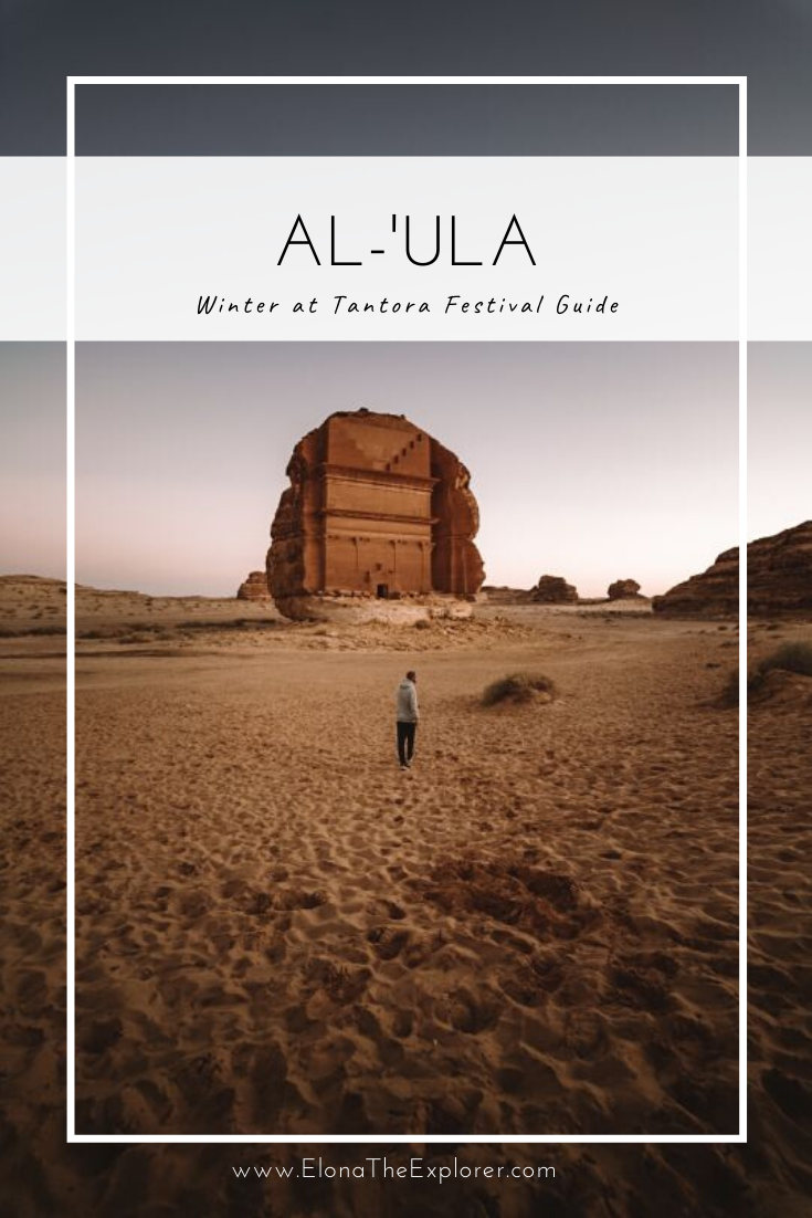 Visiting Al-'Ula Saudi Arabia | how to get to Al-'Ula Saudi Arabia | Winter at Tantora Festival | what to expect in Al-'Ula | photo locations in Saudi Arabia | tips for going to Saudi Arabia | travel guide for the Winter at Tantora Festival | what kind of tours exist in Al-'Ula Saudi Arabia | travel guide for Al-'Ula | #saudiarabia #alula #winterattantora