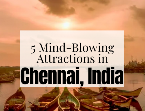 5 Mind-Blowing Attractions In Chennai, India